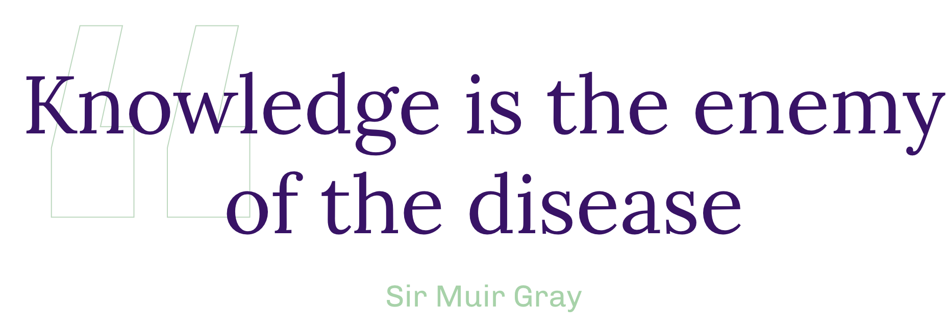 Sir Muir Gray Quote